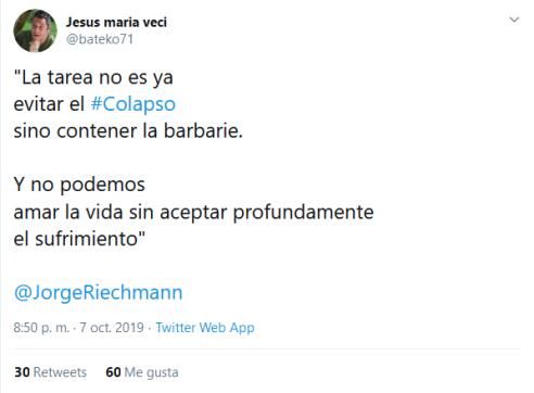 _Jesus maria veci en Twitter La tarea no es ya evitar el Colapso sino contener la barbarie Y no podem[...] (Screenshot_2019-10-08)